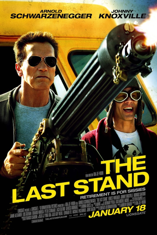 Arnold Schwarzenegger's The Last Stand Final Poster