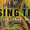 'Chasing Trane: The John Coltrane Documentary' Takes A Look At Coltrane, The Man And The Musician